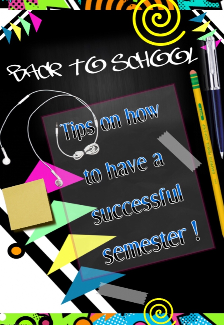 Tips on how to have a successful semester!