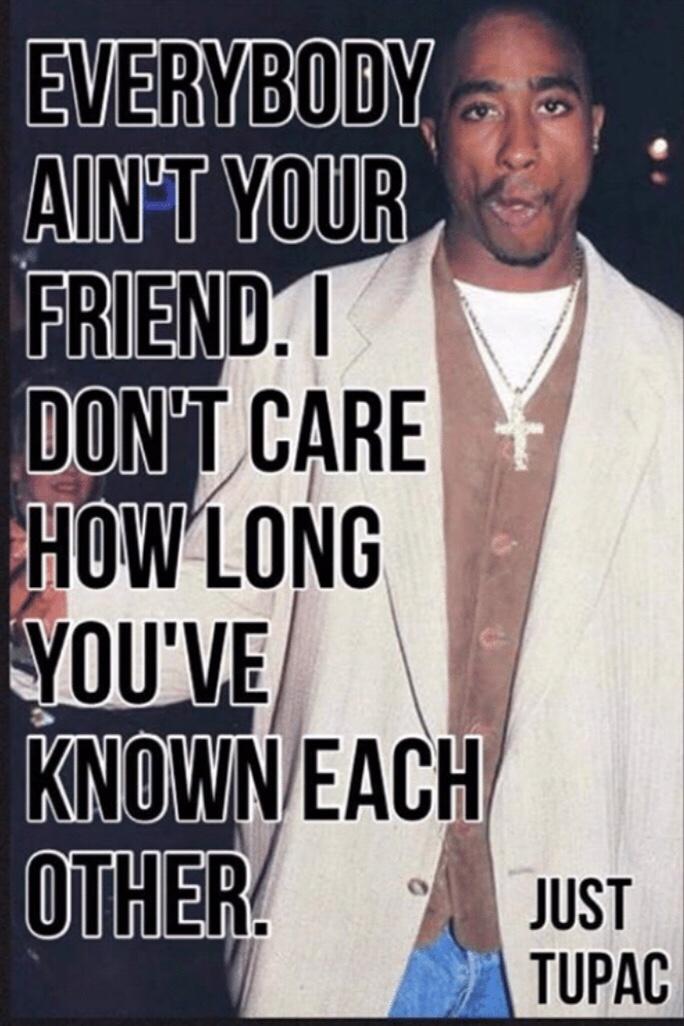 Everybody ain't ya friend🤷🏾♀️