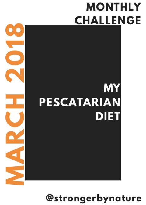 March 2018: My PescatarianDiet