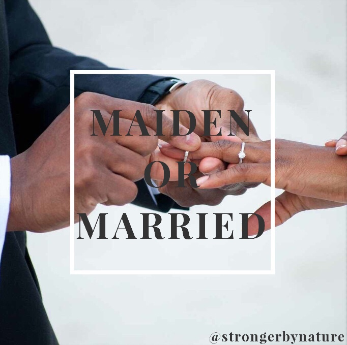 Maiden or Married